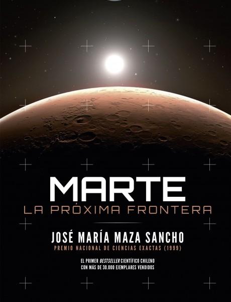 Participa por Marte, la próxima frontera, el nuevo libro del astrónomo José Maza