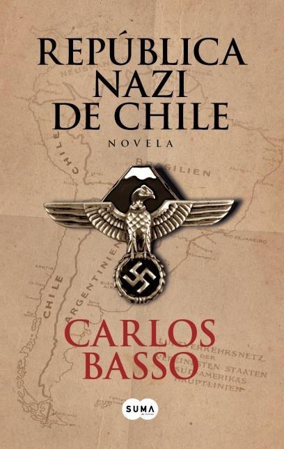 Alemania ganó la Segunda Guerra Mundial y Adolf Hitler anuncia visita a  Chile. Es la historia de la novela República Nazi de Chile de Carlos Basso b5c9c272156