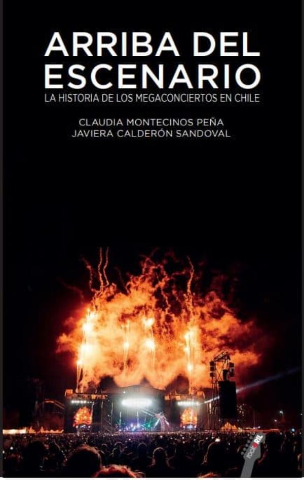 Arriba Del Escenario La Historia De Los Megaconciertos En Chile